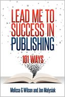 Lead Me to Success in Publishing by Melissa G. Wilson: Book Cover