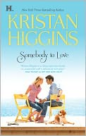 Somebody to Love by Kristan Higgins: NOOK Book Cover