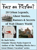 Fact or Fiction? 20 Urban Legends, Ghost Stories, Rumors & Secrets of Walt Disney World by Barbara Nefer: NOOK Book Cover