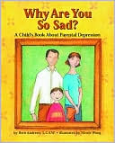 download Why Are You So Sad? : A Child's Book about Parental Depression book