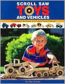 download Scroll Saw Toys and Vehicles : A Complete Technique and Project Pattern Manual book