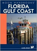 Moon Handbooks Florida Gulf Coast by Laura Reiley: Book Cover