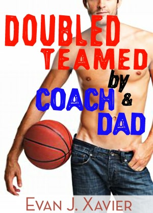 Doubled Teamed by Coach and Dad (Gay Erotic Stories #10). nookbook
