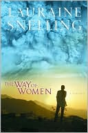 The Way of Women by Lauraine Snelling: Book Cover