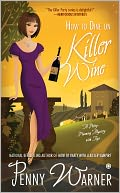How to Dine on Killer Wine (Party Planning Mystery Series #5) by Penny Warner: NOOK Book Cover