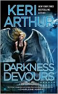 Darkness Devours (Dark Angels Series #3) by Keri Arthur: NOOK Book Cover