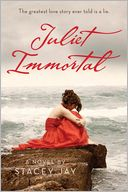 Juliet Immortal by Stacey Jay: Book Cover