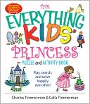 The Everything Kids' Princess Puzzle And Activity Book by Charles Timmerman: Book Cover