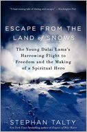 Escape from the Land of Snows by Stephan Talty: Book Cover