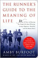 The Runner's Guide to the Meaning of Life by Amby Burfoot: Book Cover