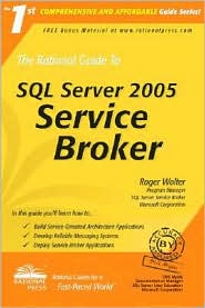 The Rational Guide to SQL Server 2005 Service Broker by Roger Wolter: Book Cover