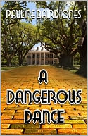 A Dangerous Dance by Pauline Baird Jones: NOOK Book Cover