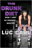 download The Drunk Diet : How I Lost 40 Pounds . . . Wasted: A Memoir book