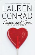 Sugar and Spice (L. A. Candy Series #3) by Lauren Conrad: NOOK Book Cover