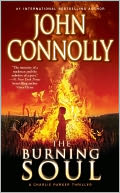 The Burning Soul (Charlie Parker Series #10) by John Connolly: NOOK Book Cover