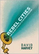 download Rebel Cities : From the Right to the City to the Urban Revolution book