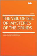 download The Veil of Isis, Or, Mysteries of the Druids book