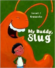 My Buddy, Slug by Jarrett J. Krosoczka: Book Cover