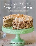 The Joy of Gluten-Free, Sugar-Free Baking by Peter Reinhart: Book Cover