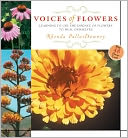 download Voices of Flowers : Use the Natural Wisdom of Plants and Flowers for Health and Renewal book