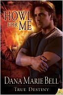 Howl for Me by Dana Marie Bell: NOOK Book Cover