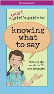 A Smart Girl's Guide to Knowing What to Say by Patti Kelley Criswell: NOOK Book Cover