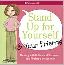 Stand Up for Yourself and Your Friends by Patti Kelley Criswell: NOOK Book Cover