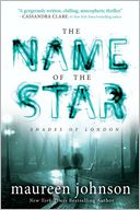 The Name of the Star (Shades of London Series #1) by Maureen Johnson: Book Cover