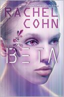 Beta by Rachel Cohn: Book Cover