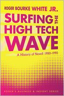 Surfing the High Tech Wave by Roger Bourke White Jr.: NOOK Book Cover