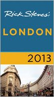 Rick Steves' London 2013 by Rick Steves: Book Cover