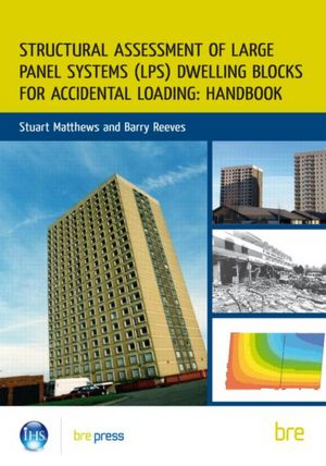 Structural Assessment of Large Panel Systems (LPS) Dwelling Blocks for Accidental Loading: Handbook
