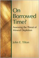 download On Borrowed Time? : Assessing the Threat of Mineral Depletion book
