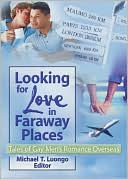 download Looking for Love in Faraway Places : Tales of Gay Men's Romance Overseas book