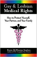 download Gay and Lesbian Medical Rights : How to Protect Yourself, Your Partner, and Your Family book