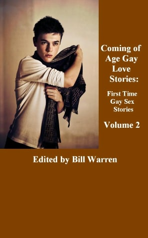 Coming of Age Gay Love Stories - First Time Gay Sex Stories - (Gay Erotica