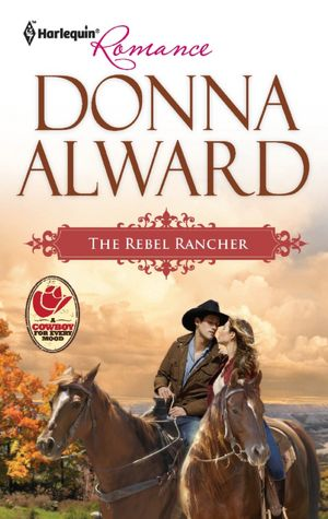 The Rebel Rancher (Harlequin Romance Series #4317)
