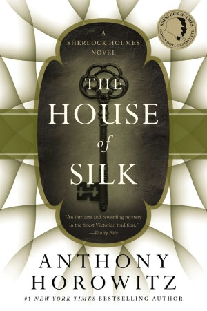 Online downloads books on money The House of Silk: A Sherlock Holmes Novel by Anthony Horowitz