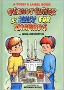 Peanut Butter and Jelly for Shabbos by Dina Rosenfeld: Book Cover