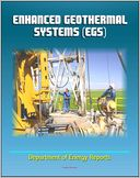 download Enhanced Geothermal Systems (EGS) - Basics of EGS and Technology Evaluation, Reservoir Development and Operation, Economics, Exploratory Wells book