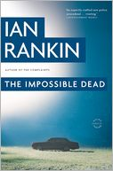 The Impossible Dead (Malcolm Fox Series #2) by Ian Rankin: Book Cover