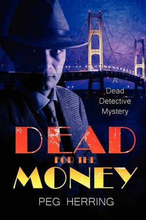 Dead for the Money: The Dead Detective Mysteries #2