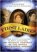 First Ladies by Feather Schwartz Foster: NOOK Book Cover