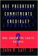 Are Predatory Commitments Credible? by John R. Lott Jr.: Book Cover