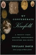 download My Confederate Kinfolk : A Twenty-First Century Freedwoman Discovers Her Roots book