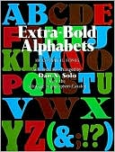 download Extra-Bold Alphabets : One Hundred Complete Fonts book