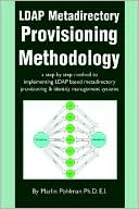 download LDAP Metadirectory Provisioning Methodology : a step by step method to implementing LDAP based metadirectory provisioning & identity management systems book