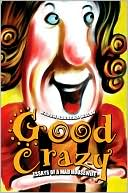 download Good Crazy : Essays of a Mad Housewife book