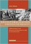 Deculturalization and the Struggle for Equality by Joel Spring: Book Cover