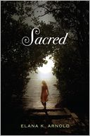 Sacred by Elana K. Arnold: Book Cover